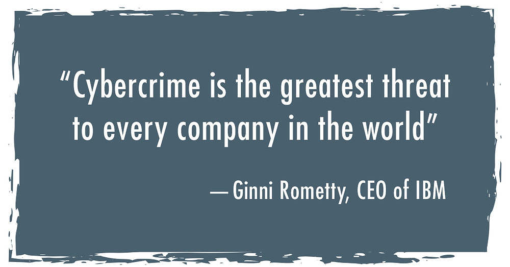 Quote - Cybercrime is the greatest threat to every company in the world