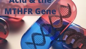 Folate versus Folic Acid, and the MTHFR Gene