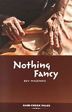 Nothing Fancy by Bev Magennis