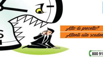 Se ti hanno notificato oppure hai notificato un atto di precetto, attento alle scadenze!