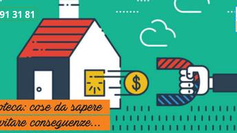 L'ipoteca: cose da sapere per evitare brutte sorprese