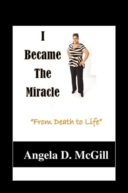 I Became A Miracle