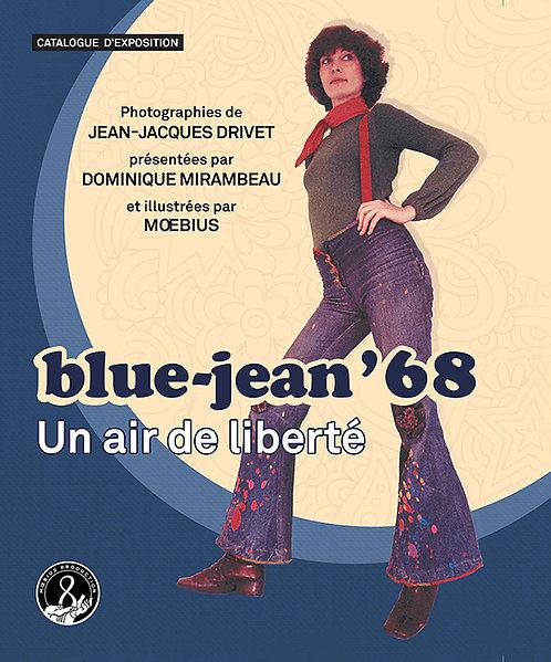 blue-jean '68/ Un air de liberté