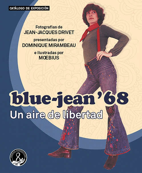 blue-jean '68 / Un aire de libertad