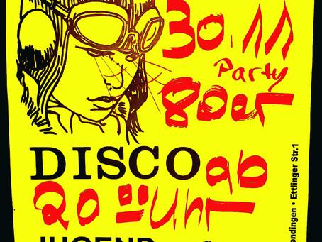 JuZ DISCO - 80er Party - 30.11. - 16+ !
