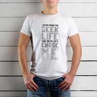 I NEVER CHOSE THE GEEK LIFE white.jpg