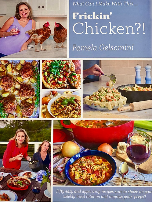 What Can I Make With This Frickin' Chicken?!  (Softcover)