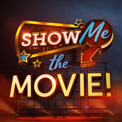 SHOW ME THE MOVIE