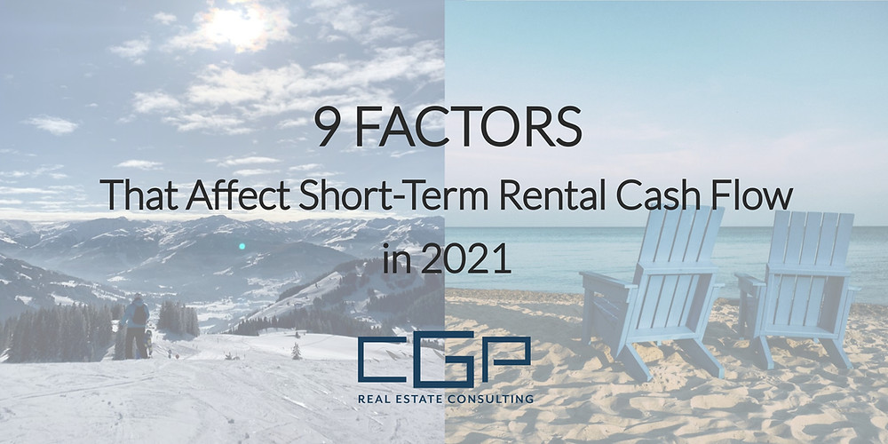9 Factors that affect short-term rental cash flow in 2021 by CGP Real Estate in Virginia Beach, Virginia.