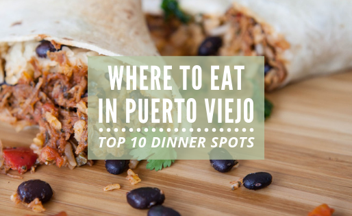 Top 10 Eateries in Puerto Viejo: Dinner Edition