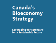 Government Invests in Canada's First National Bioeconomy Strategy to Help Grow a Clean Economy