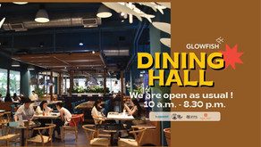 Glowfish Dining Hall ' We are open as usual'