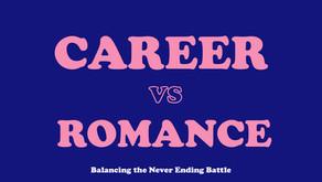 Career VS Romance – Balancing the Never Ending Battle