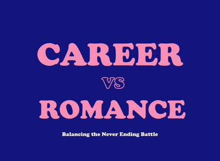 Career VS Romance – Balancing the Never Ending Battle