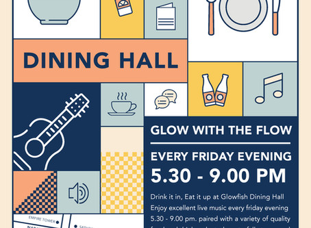 GLOW WITH THE FLOW @ Glowfish Dining Hall