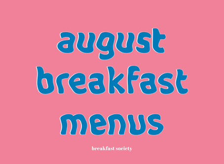 August Breakfast Menus