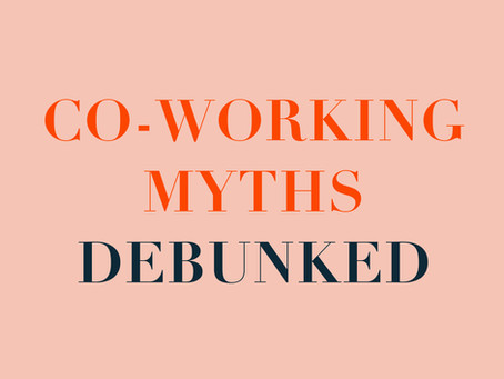 DEBUNKING CO-WORKING SPACE MYTHS