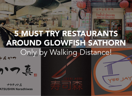 5 MUST TRY RESTAURANTS AROUND GLOWFISH SATHORN Only by Walking Distance!