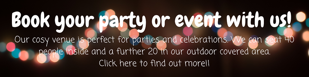 Book your party or event with us!.png