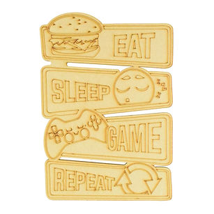 LASER_CUT_EAT_SLEEP_GAME_REPEAT_SIGN-150