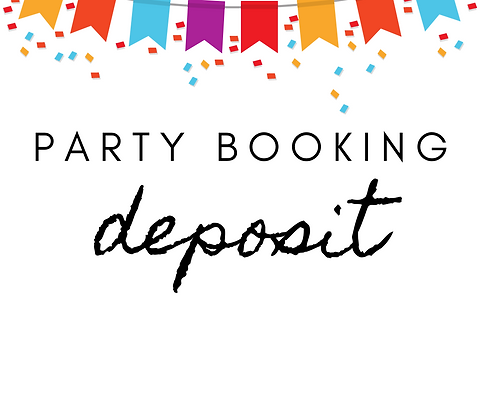 Party Booking Deposit