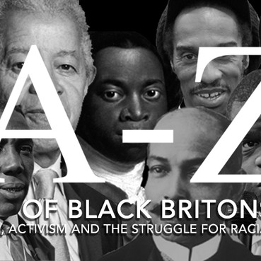 HISTORY: A-Z BLACK BRITONS – PART 1/3