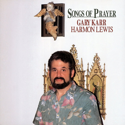 Songs of Prayer - Gary Karr