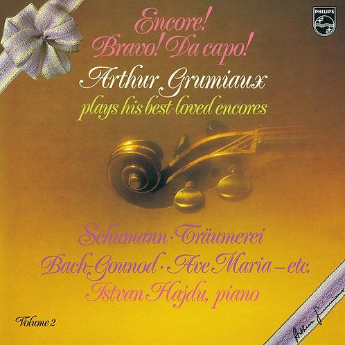 Encore! Bravo! Da capo! Arthur Grumiaux plays his best-loved encores vol.2