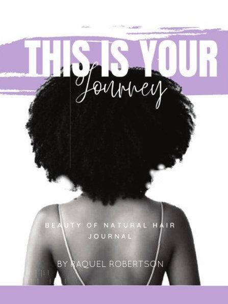 Beauty of Natural Hair - Hair Journal