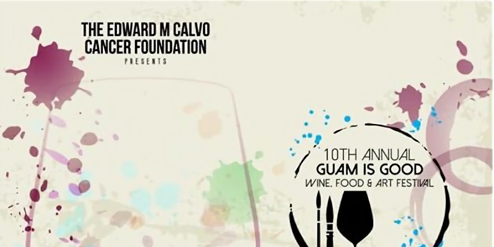 10th Annual Guam is Good Wine, Food and Art Festival