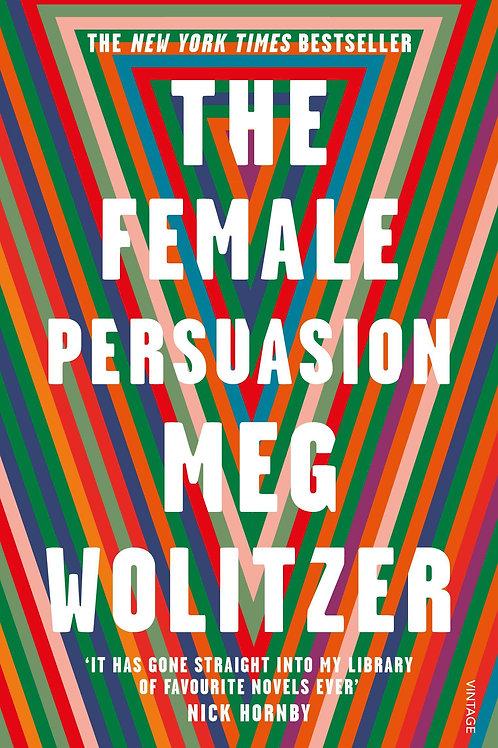 Female Persuasion       by Meg Wolitzer