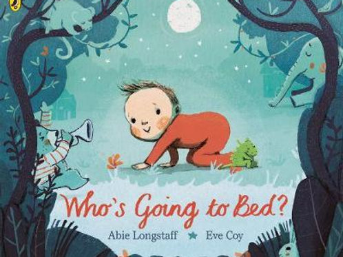 Who's Going to Bed? Abie Longstaff