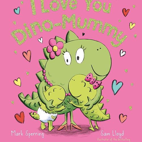 I Love You Dino-Mummy       by Mark Sperring