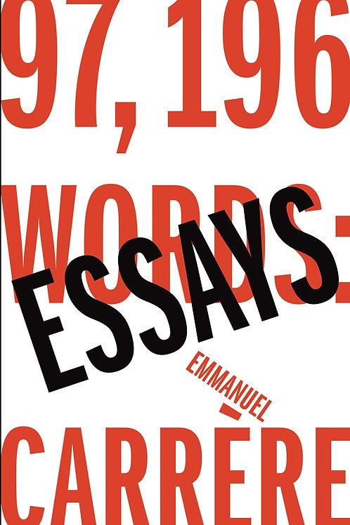 97,196 Words: Essays Emmanuel Carrere