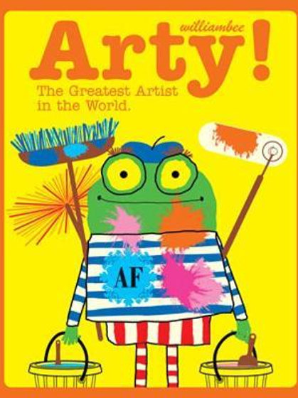 Arty! The Greatest Artist In The World       by William Bee