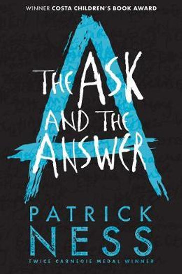 The Ask and the Answer Patrick Ness