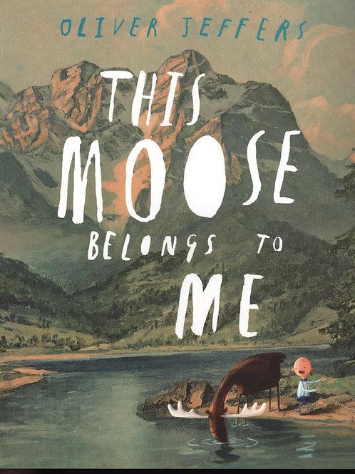 This Moose Belongs to Me Oliver Jeffers