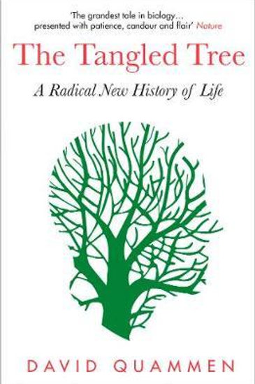 The Tangled Tree: A Radical New History of Life David Quammen