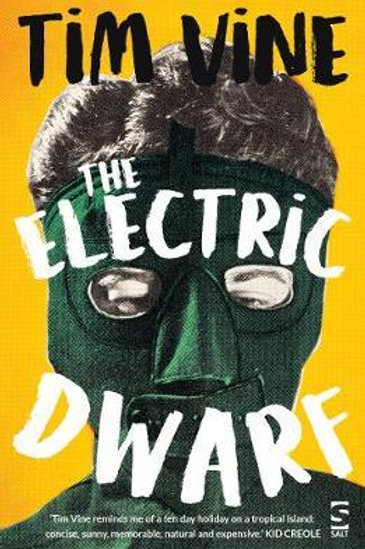 Electric Dwarf  by  Tim Vine