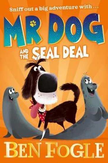 Mr Dog and the Seal Deal       by Ben Fogle