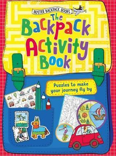 The Backpack Activity Book: Puzzles to make your journey fly by John Bigwood
