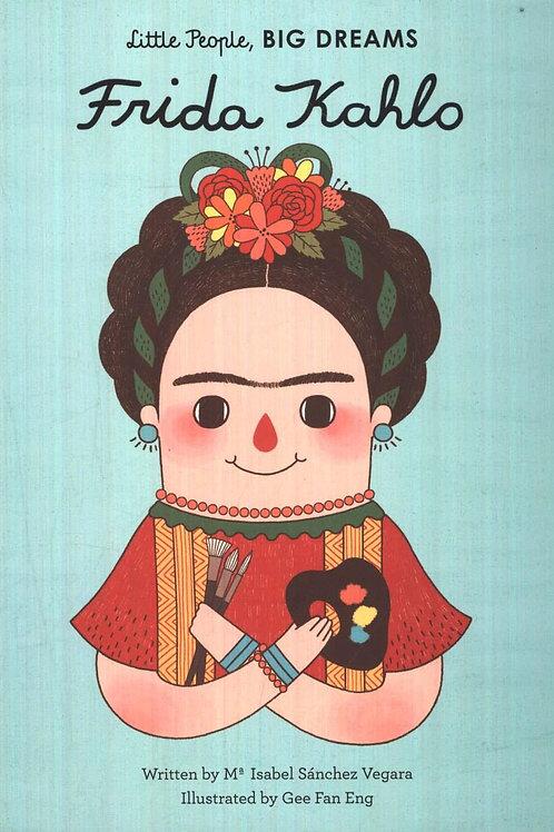 Little People, Big Dreams: Frida Kahlo Vegara, Isabel Sanchez