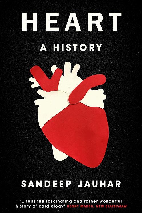 Heart: A History Sandeep Jauhar