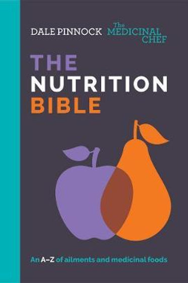 The Medicinal Chef: The Nutrition Bible Dale Pinnock