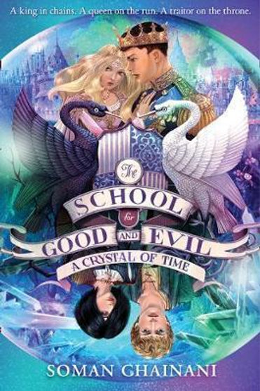 A Crystal of Time (The School for Good and Evil, Book 5) Soman Chainani