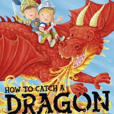 How To Catch a Dragon Caryl Hart