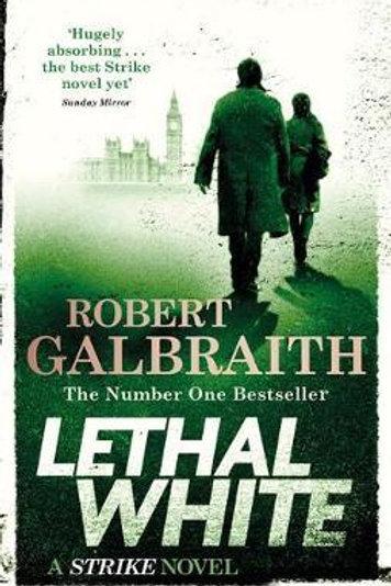 Lethal White       by Robert Galbraith