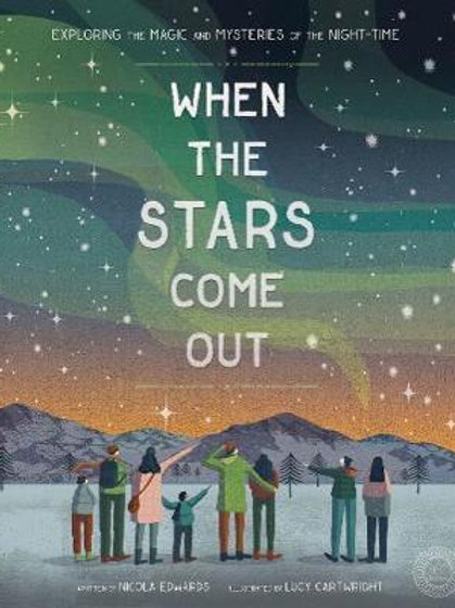 When the Stars Come Out: Exploring the Magic and Mysteries of the Night-Time Nic