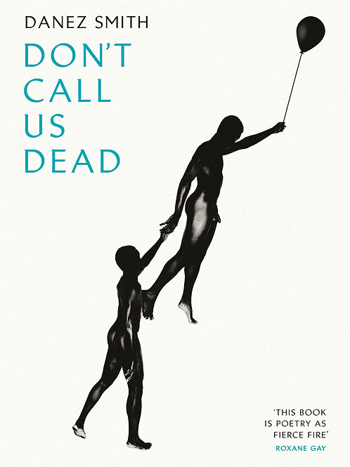 Don't Call Us Dead     by  Danez Smith (Author)
