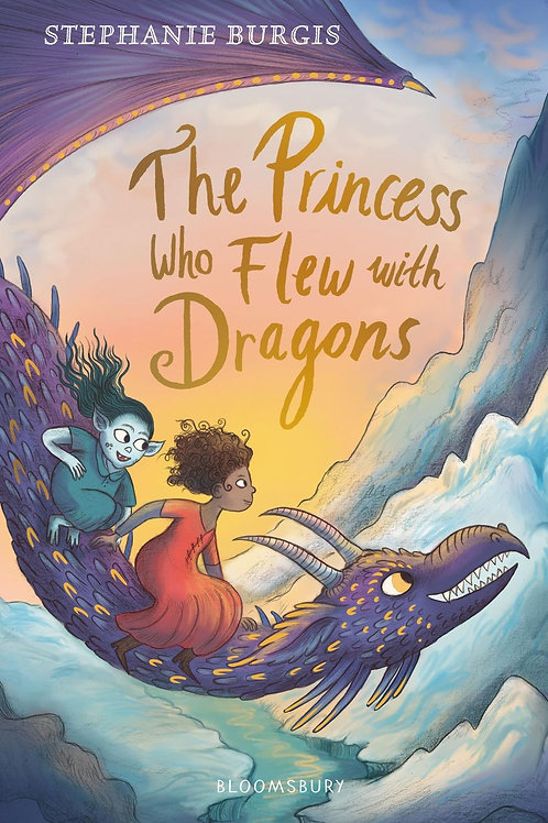 The Princess Who Flew with Dragons Stephanie Burgis